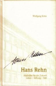 Wolfgang Kress: Hans Rehn Maßstäbe für die Zukunft - Leben - Stiftung - Stift